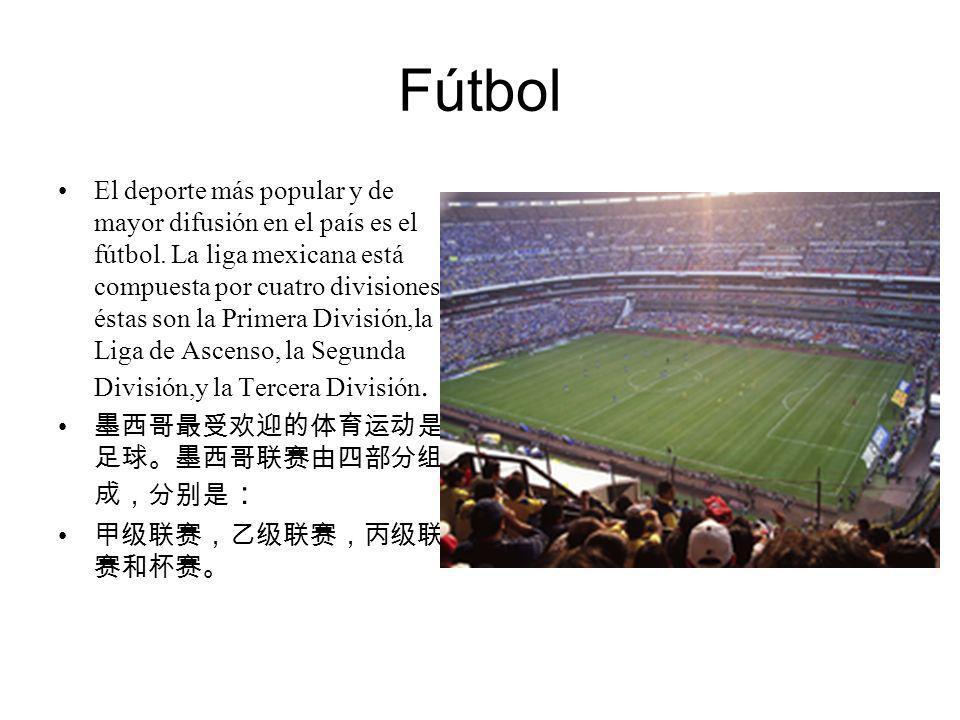 Fútbol El deporte más popular y de mayor difusión en el país es el fútbol. La liga mexicana está compuesta por cuatro divisiones, éstas son la Primera