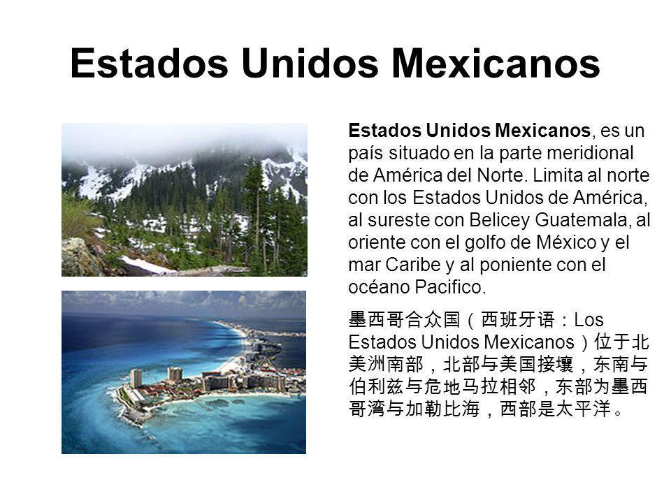 Estados Unidos Mexicanos Estados Unidos Mexicanos, es un país situado en la parte meridional de América del Norte. Limita al norte con los Estados Uni