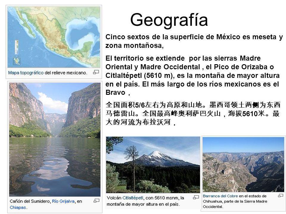 Geografía Cinco sextos de la superficie de México es meseta y zona montañosa, El territorio se extiende por las sierras Madre Oriental y Madre Occiden