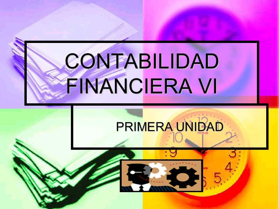 CONTABILIDAD FINANCIERA VI PRIMERA UNIDAD