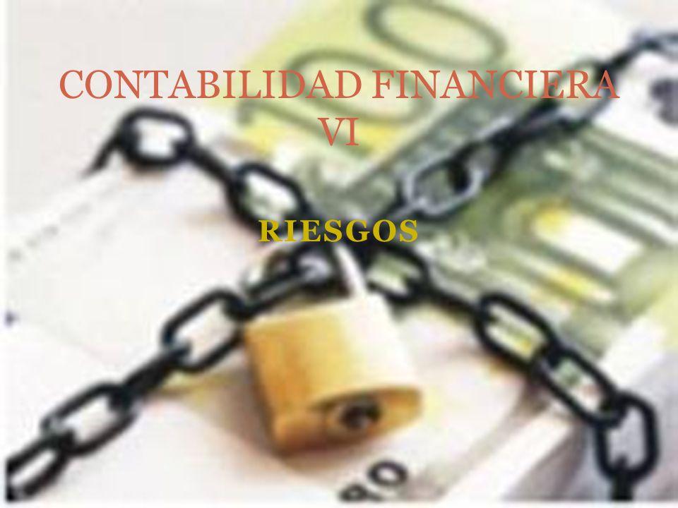 RIESGOS CONTABILIDAD FINANCIERA VI