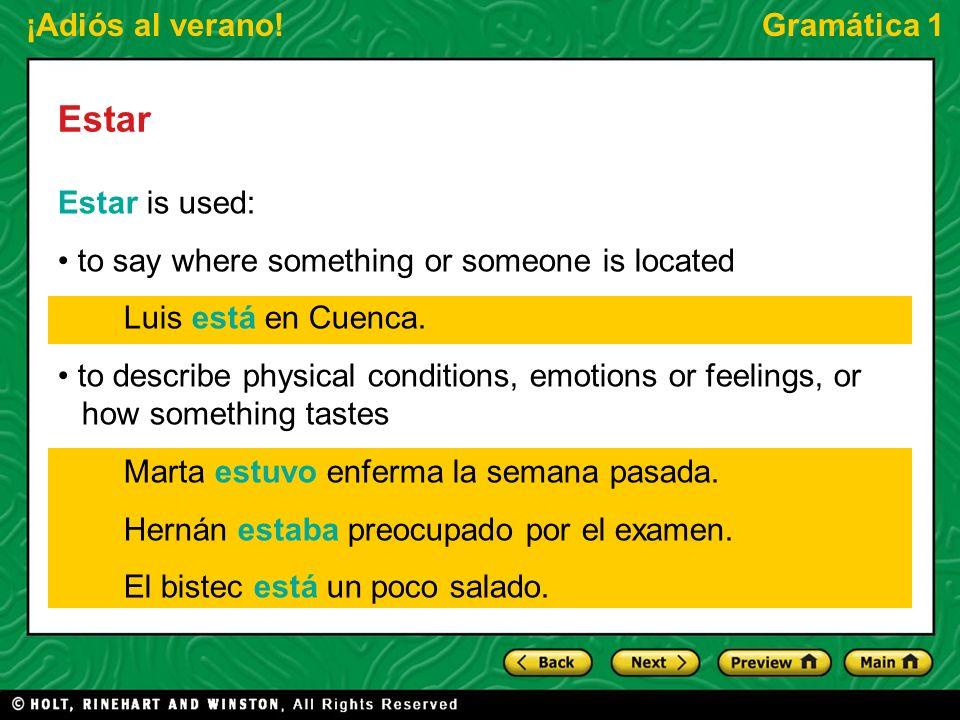 ¡Adiós al verano!Gramática 1 Estar Estar is used: with the present participle to form the present or past progressive Ellos están esperando el autobús.