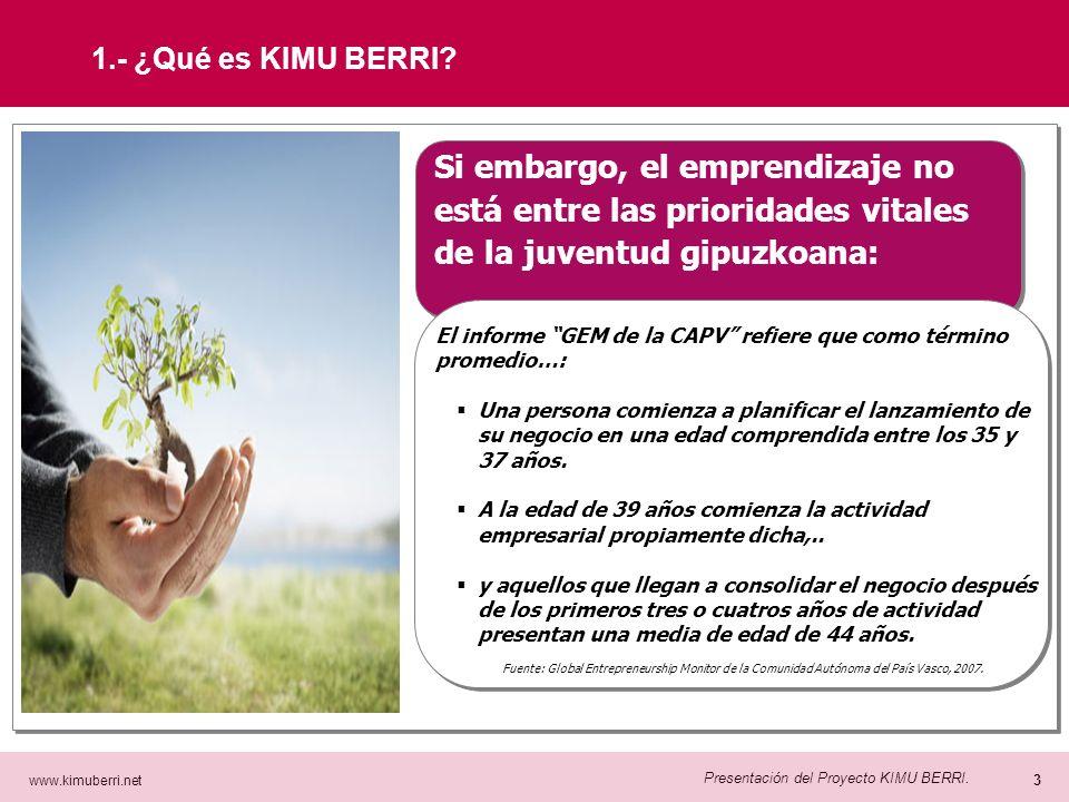 www.kimuberri.net 2 Presentación del Proyecto KIMU BERRI. El descenso de la actividad provocado por la crisis económica ha generado un incremento sign
