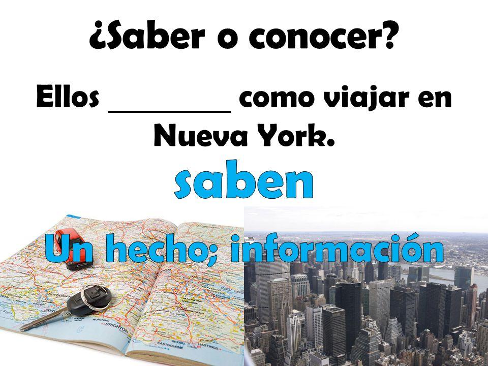 Ellos como viajar en Nueva York. ¿Saber o conocer?