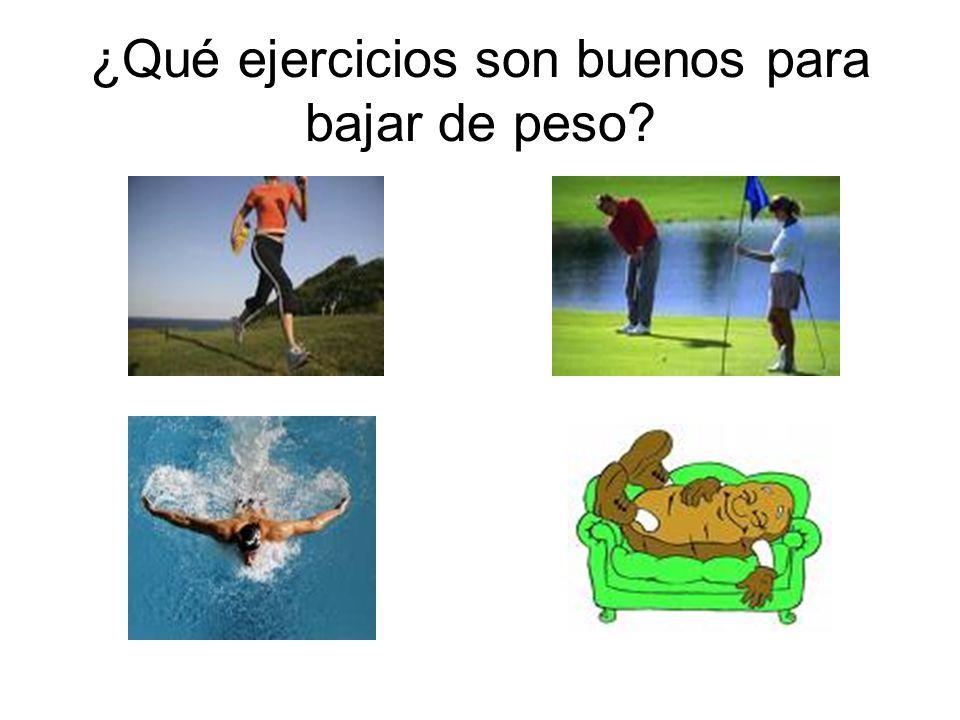 ¿Qué ejercicios son buenos para bajar de peso?