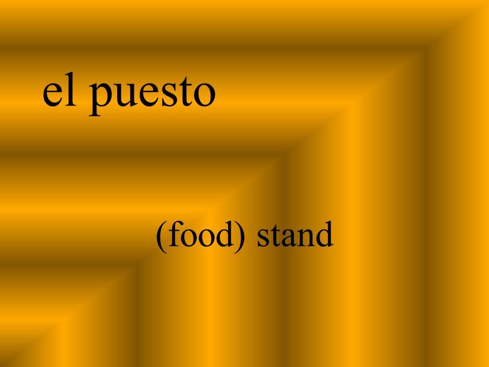 el puesto (food) stand