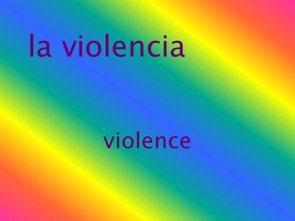 la violencia violence