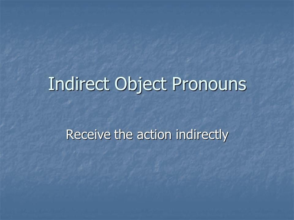 Enseño los verbos a usted. Le enseño los verbos.