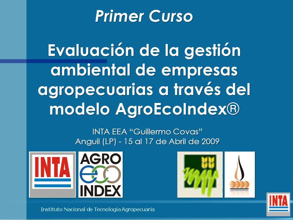Primer Curso Evaluación de la gestión ambiental de empresas agropecuarias a través del modelo AgroEcoIndex ® INTA EEA Guillermo Covas Anguil (LP) - 15