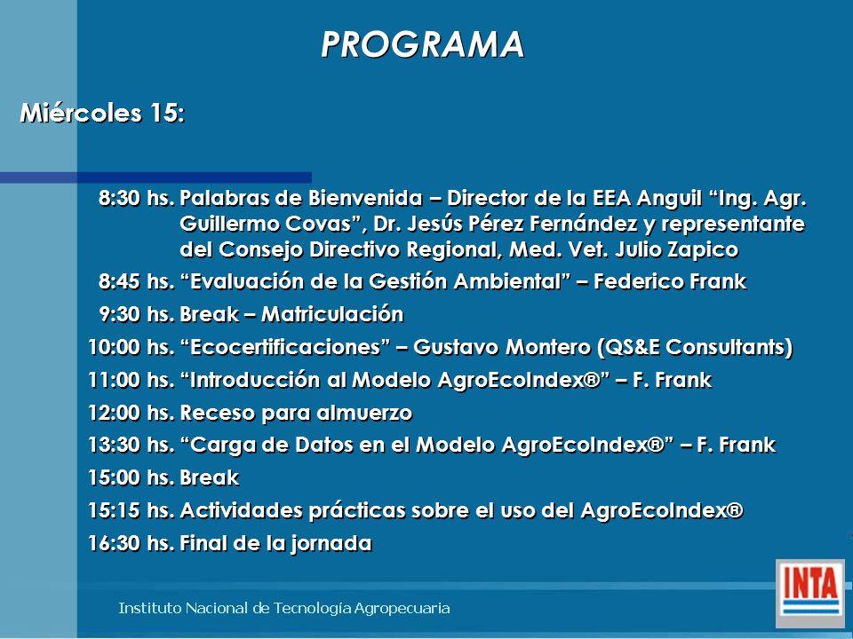 8:30 hs.Palabras de Bienvenida – Director de la EEA Anguil Ing. Agr. Guillermo Covas, Dr. Jesús Pérez Fernández y representante del Consejo Directivo