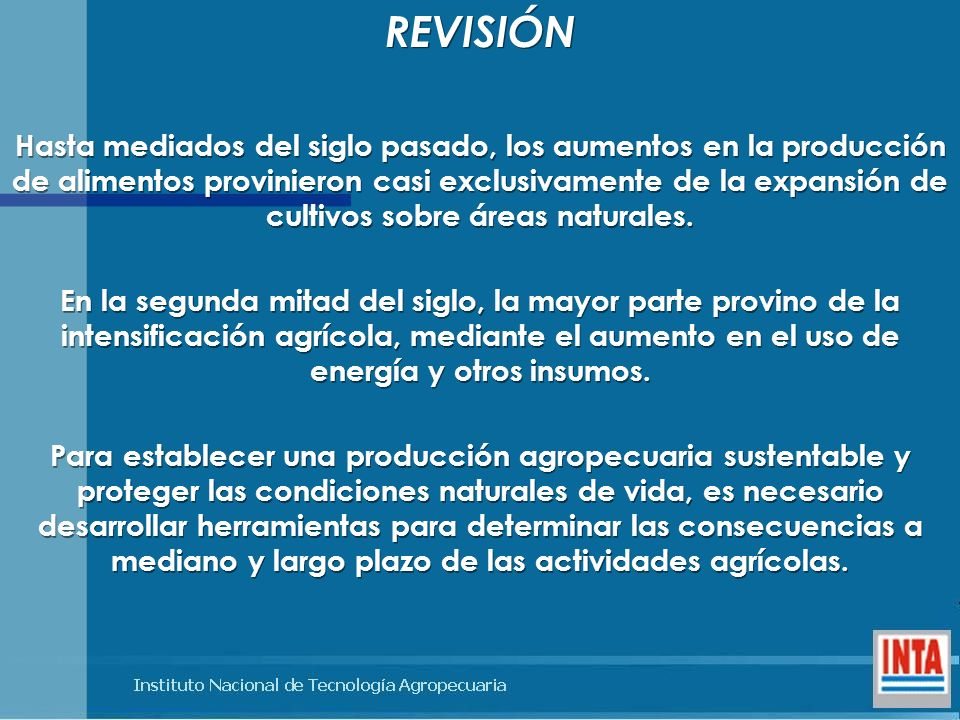 Hasta mediados del siglo pasado, los aumentos en la producción de alimentos provinieron casi exclusivamente de la expansión de cultivos sobre áreas na