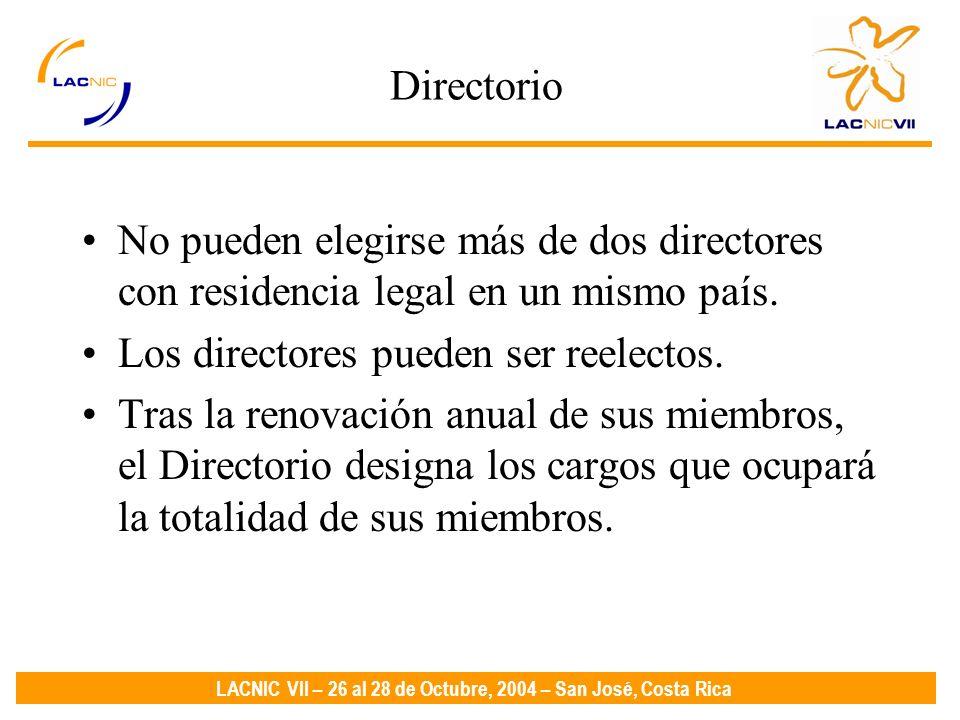 LACNIC VII – 26 al 28 de Octubre, 2004 – San José, Costa Rica Directorio No pueden elegirse más de dos directores con residencia legal en un mismo país.