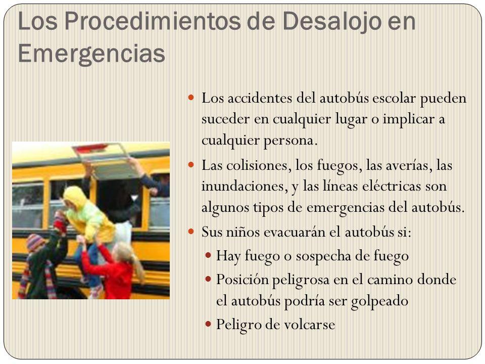 Los Procedimientos de Desalojo en Emergencias Los accidentes del autobús escolar pueden suceder en cualquier lugar o implicar a cualquier persona. Las