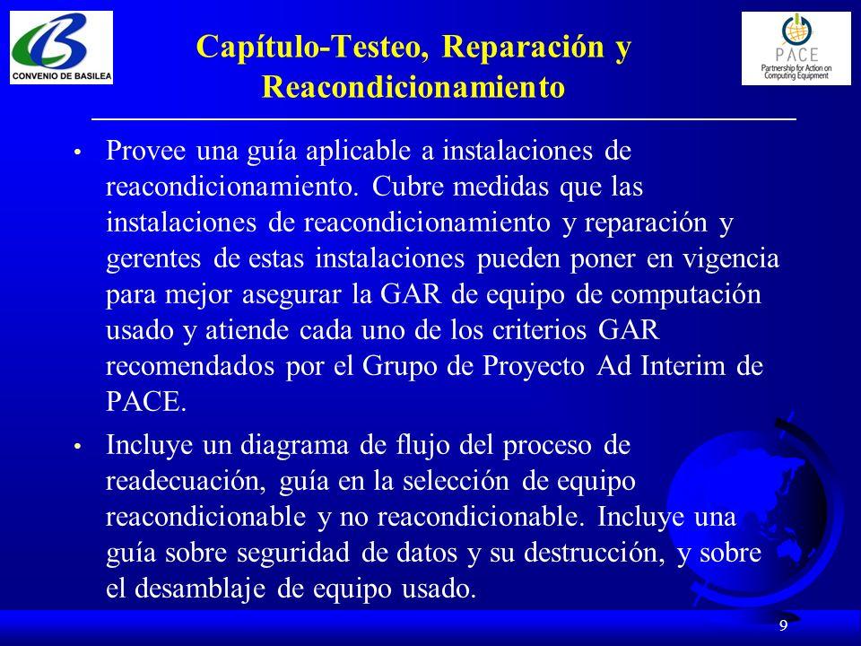 10 Capítulo-Testeo, Reparación y Reacondicionamiento Uno de los más importantes elementos es la guía sobre el testeo de equipo usado antes de su reutilización para asegurar su funcionalidad, incluyendo a las baterías.