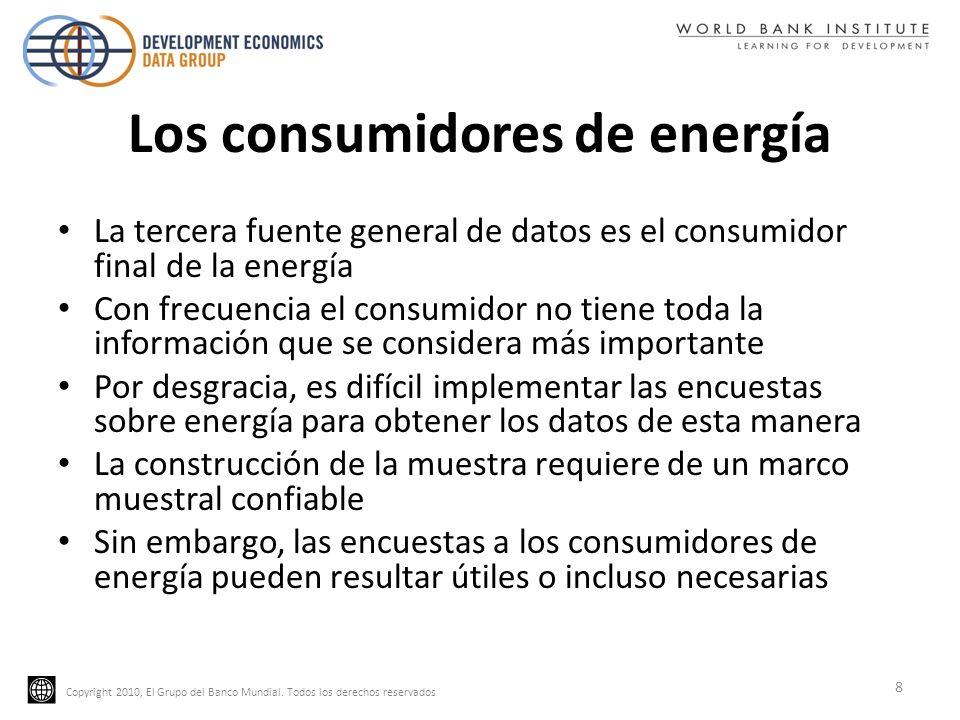 Copyright 2010, El Grupo del Banco Mundial. Todos los derechos reservados Los consumidores de energía La tercera fuente general de datos es el consumi