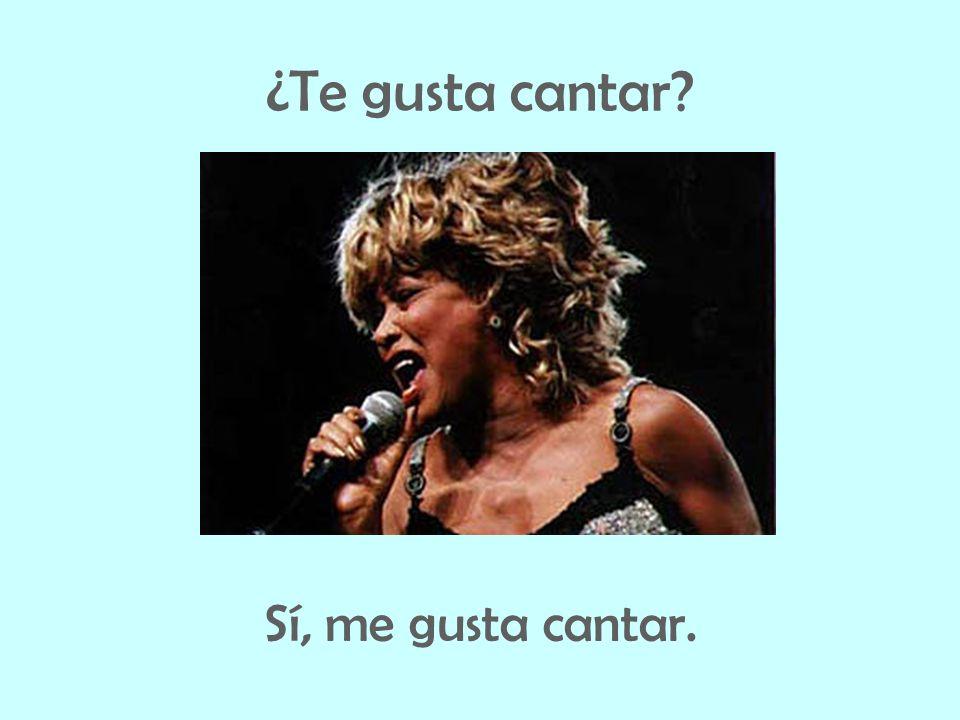 ¿Te gusta cantar? Sí, me gusta cantar.