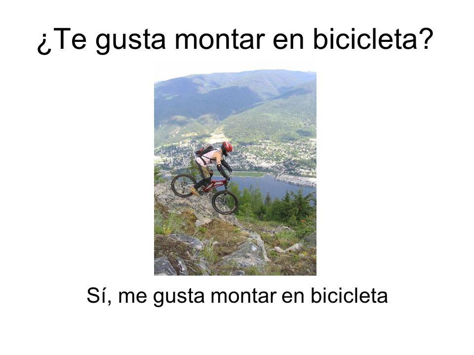 ¿Te gusta montar en bicicleta? Sí, me gusta montar en bicicleta