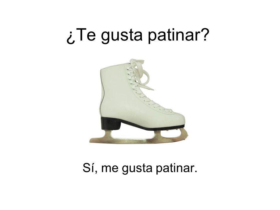¿Te gusta patinar? Sí, me gusta patinar.