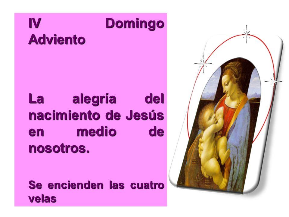 IV Domingo Adviento La alegría del nacimiento de Jesús en medio de nosotros. Se encienden las cuatro velas