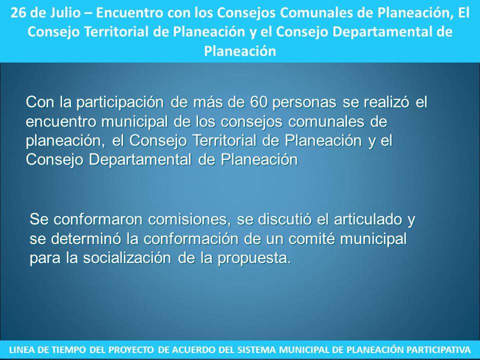 26 de Julio – Encuentro con los Consejos Comunales de Planeación, El Consejo Territorial de Planeación y el Consejo Departamental de Planeación LINEA