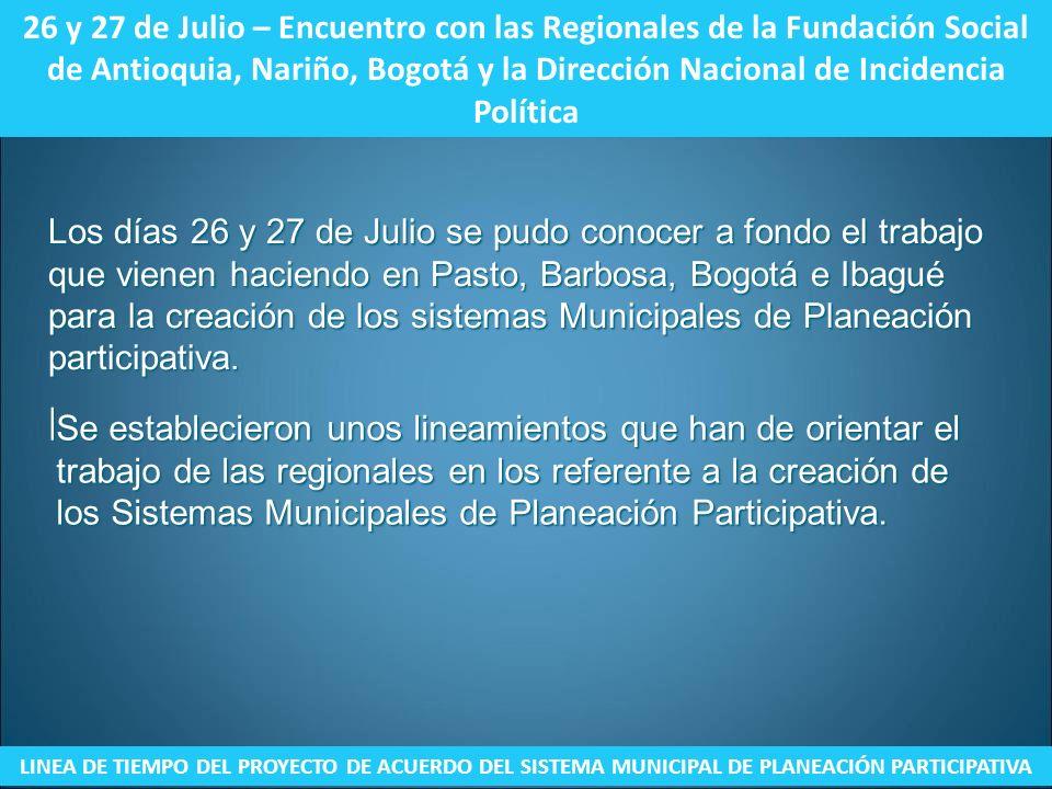 26 y 27 de Julio – Encuentro con las Regionales de la Fundación Social de Antioquia, Nariño, Bogotá y la Dirección Nacional de Incidencia Política LIN