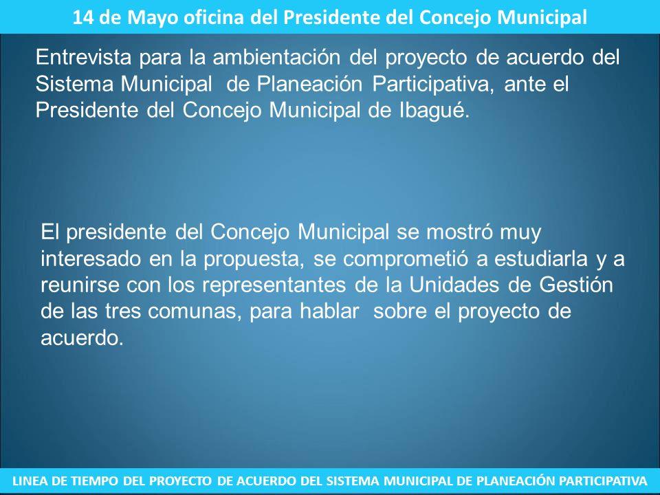 Noviembre 27 de 2010 – Reunión Plenaria del Concejo de Ibagué LINEA DE TIEMPO DEL PROYECTO DE ACUERDO DEL SISTEMA MUNICIPAL DE PLANEACIÓN PARTICIPATIVA En reunión plenaria del Concejo de Ibagué realizada el 27 de Noviembre de 2010, la iniciativa para la creación del Sistema Municipal de Planeación Participativa en Ibagué es rechazada con sólo 2 votos a favor.