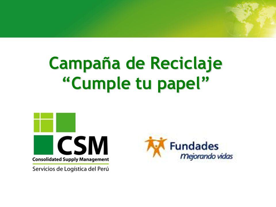 Campaña de Reciclaje Cumple tu papel CSM – Fundación para el Desarrollo Solidario Fundades En el mes de febrero se firmó el convenio entre CSM y Fundades, haciéndose efectivo el día 19 del mismo mes cuando recibimos en nuestra oficina los contenedores y bolsas para el almacenamiento de residuos de papel y cartón.