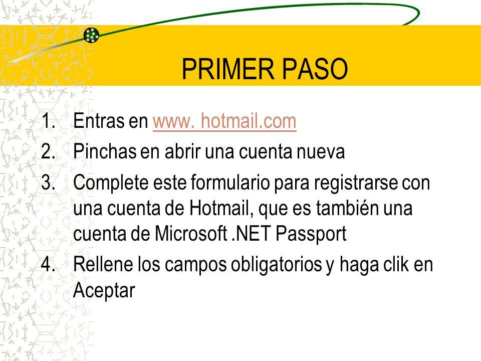 SEGUNDO PASO La dirección de correo electrónico y la contraseña de Hotmail que ha creado son su identificación en.NET Passport.
