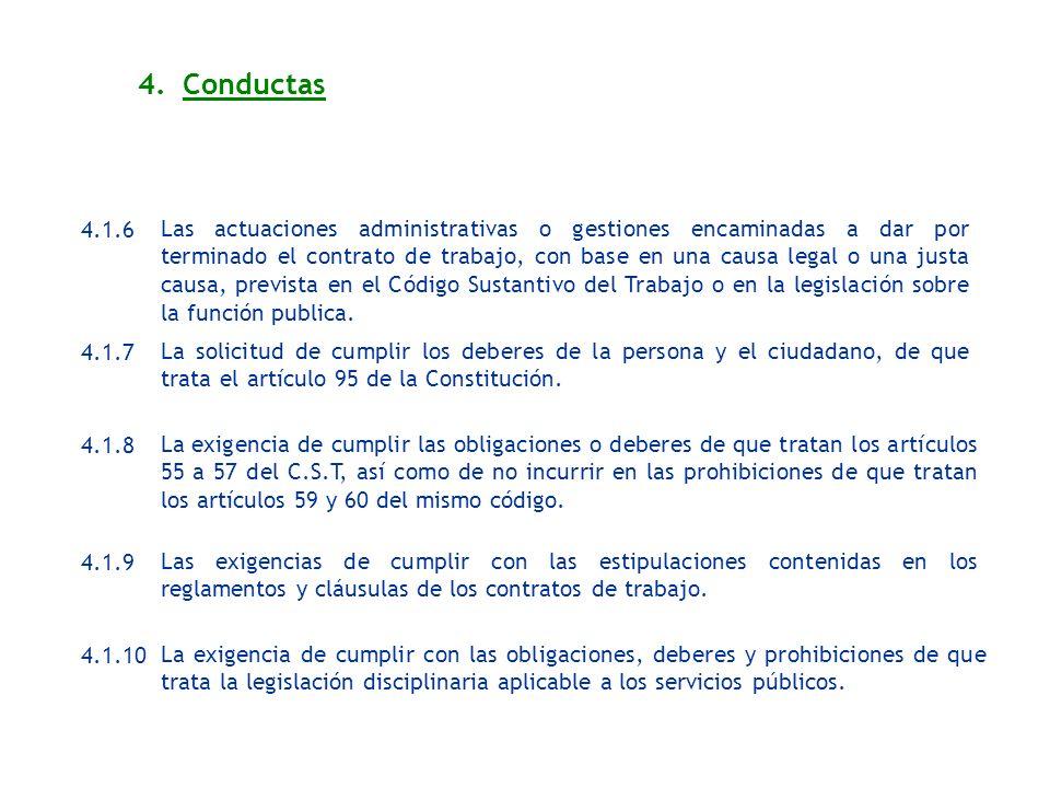 4.1.6 Las actuaciones administrativas o gestiones encaminadas a dar por terminado el contrato de trabajo, con base en una causa legal o una justa caus