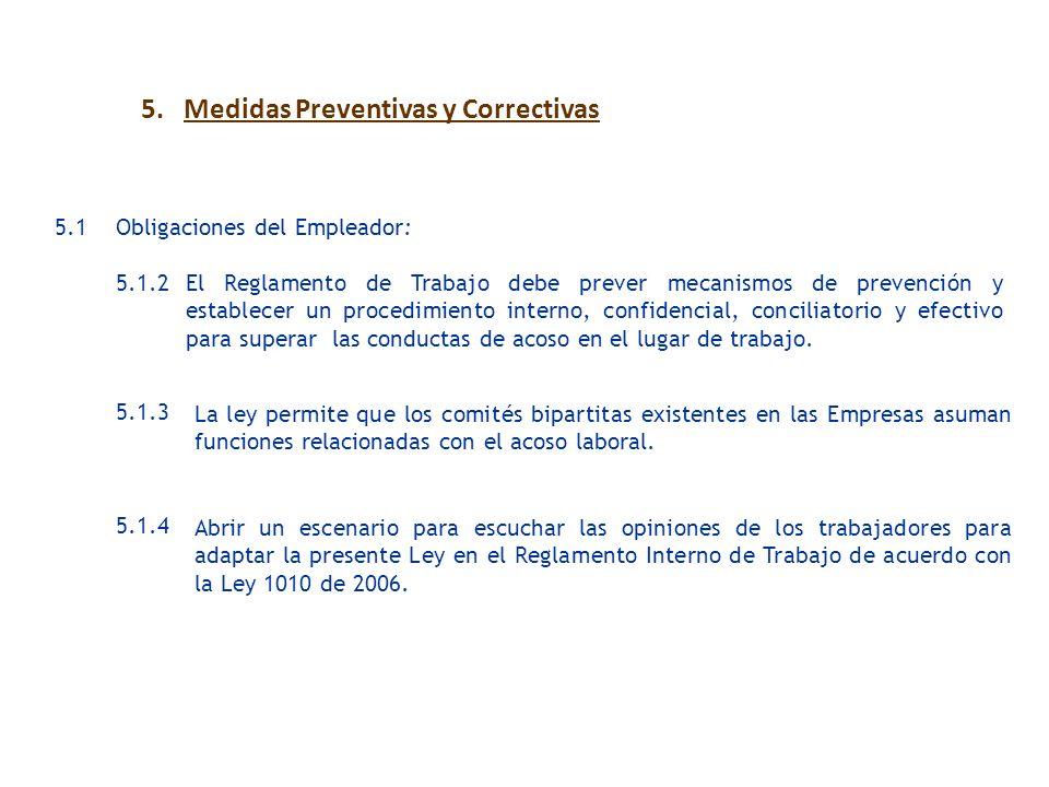 5. Medidas Preventivas y Correctivas La ley permite que los comités bipartitas existentes en las Empresas asuman funciones relacionadas con el acoso l