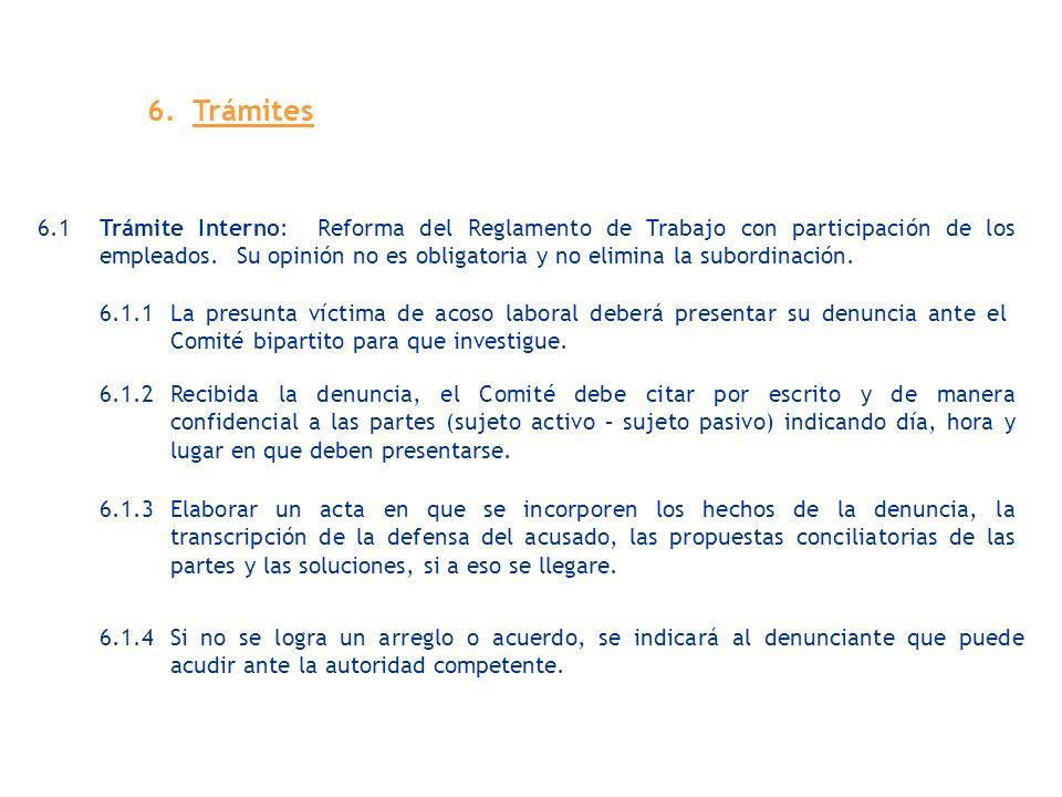 6. Trámites 6.1 Trámite Interno: Reforma del Reglamento de Trabajo con participación de los empleados. Su opinión no es obligatoria y no elimina la su