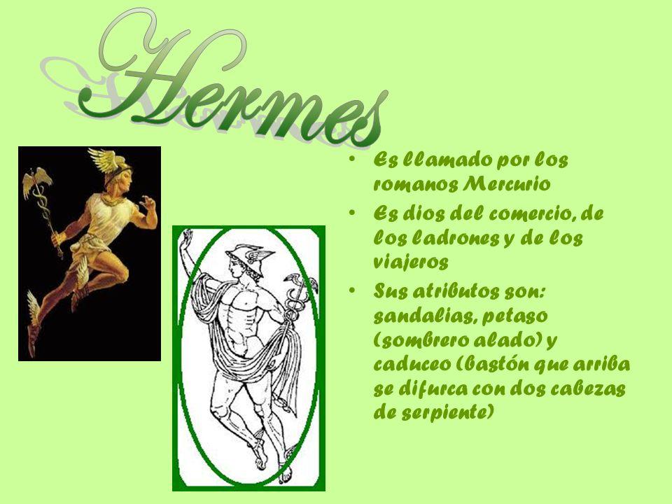 Es llamado por los romanos Mercurio Es dios del comercio, de los ladrones y de los viajeros Sus atributos son: sandalias, petaso (sombrero alado) y ca