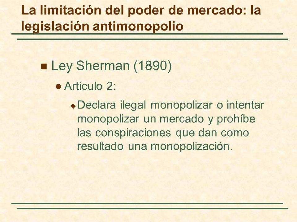 Ley Sherman (1890) Artículo 2: Declara ilegal monopolizar o intentar monopolizar un mercado y prohíbe las conspiraciones que dan como resultado una monopolización.