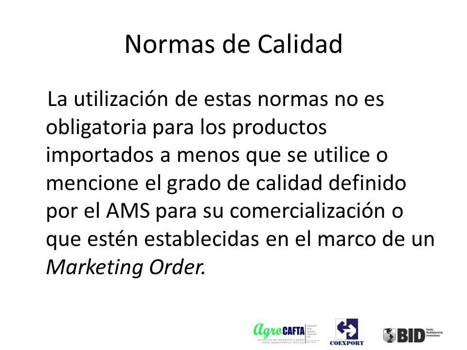La utilización de estas normas no es obligatoria para los productos importados a menos que se utilice o mencione el grado de calidad definido por el A