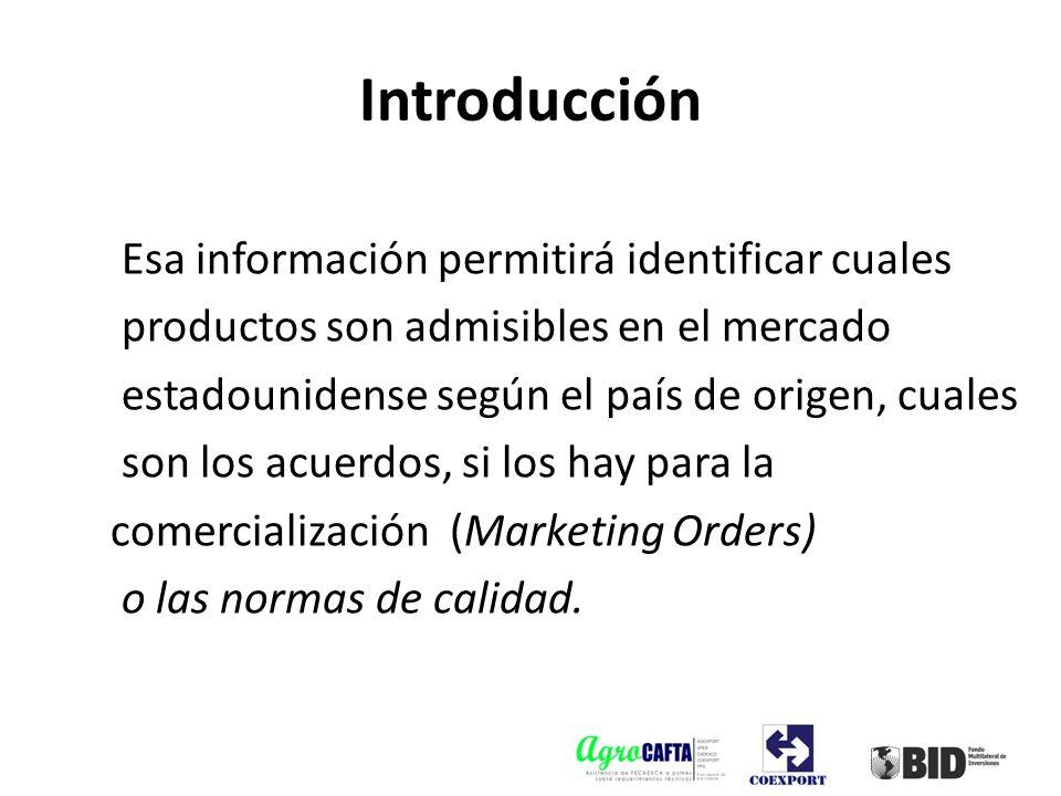 Esa información permitirá identificar cuales productos son admisibles en el mercado estadounidense según el país de origen, cuales son los acuerdos, s