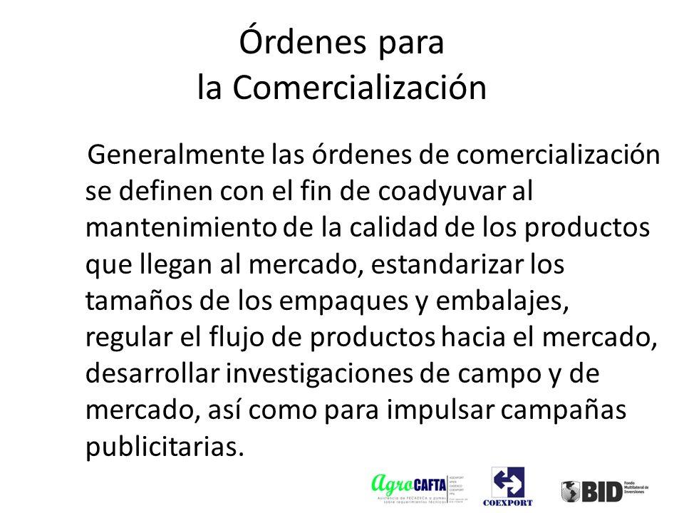 Generalmente las órdenes de comercialización se definen con el fin de coadyuvar al mantenimiento de la calidad de los productos que llegan al mercado,