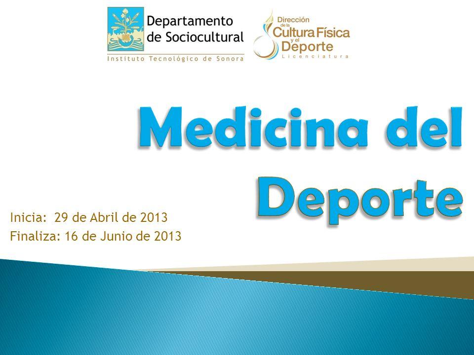 Inicia: 29 de Abril de 2013 Finaliza: 16 de Junio de 2013