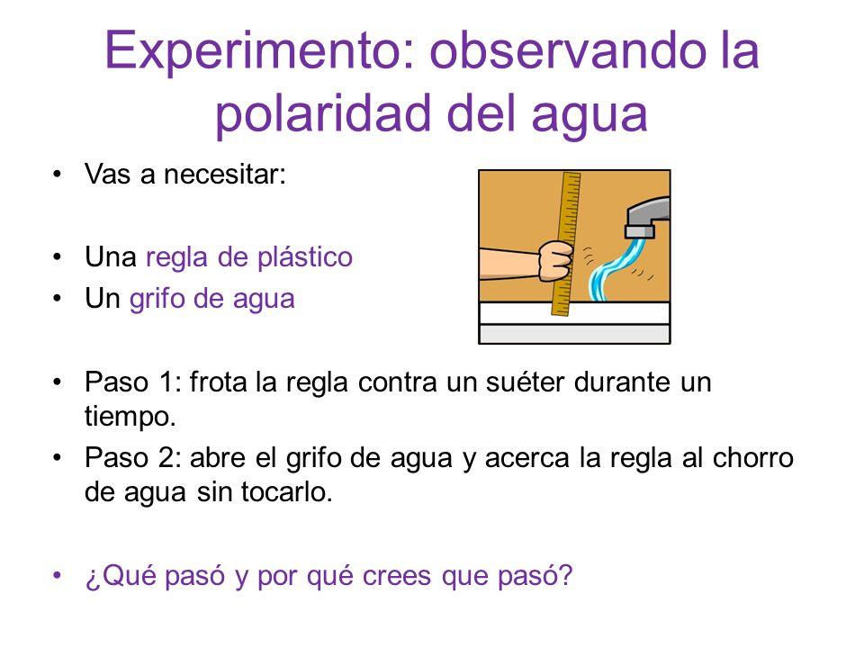 Experimento: observando la polaridad del agua Vas a necesitar: Una regla de plástico Un grifo de agua Paso 1: frota la regla contra un suéter durante
