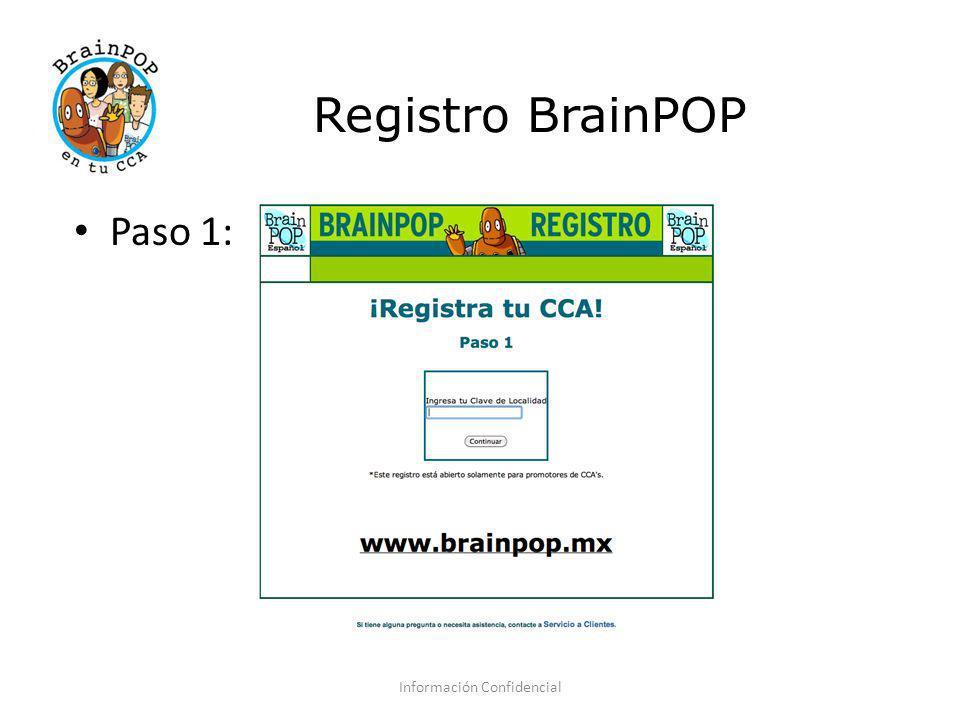 Registro BrainPOP Información Confidencial Paso 1: