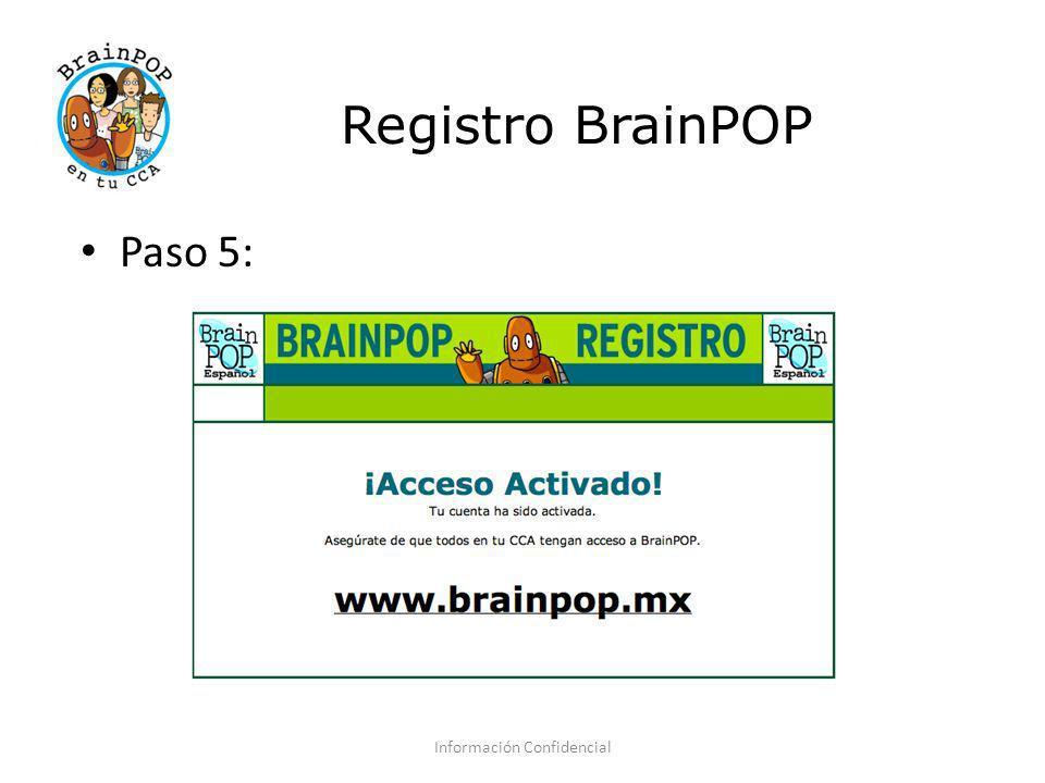 Registro BrainPOP Información Confidencial Paso 5: