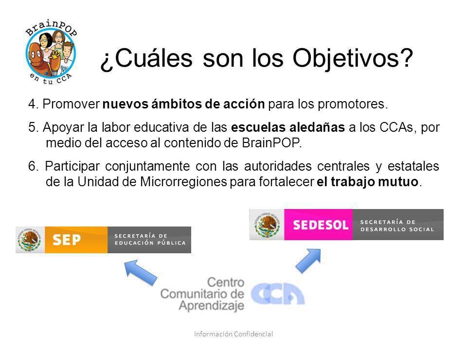 ¿Cuáles son los Objetivos? 4. Promover nuevos ámbitos de acción para los promotores. 5. Apoyar la labor educativa de las escuelas aledañas a los CCAs,