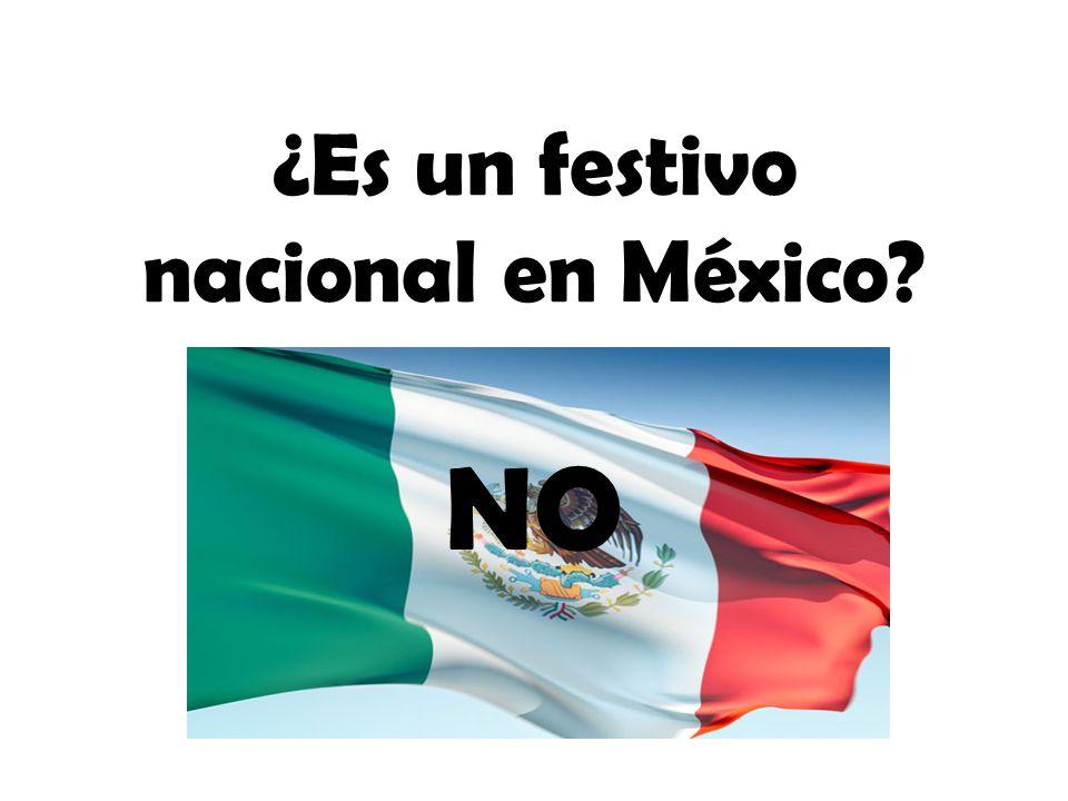 ¿Es un festivo nacional en México? NO
