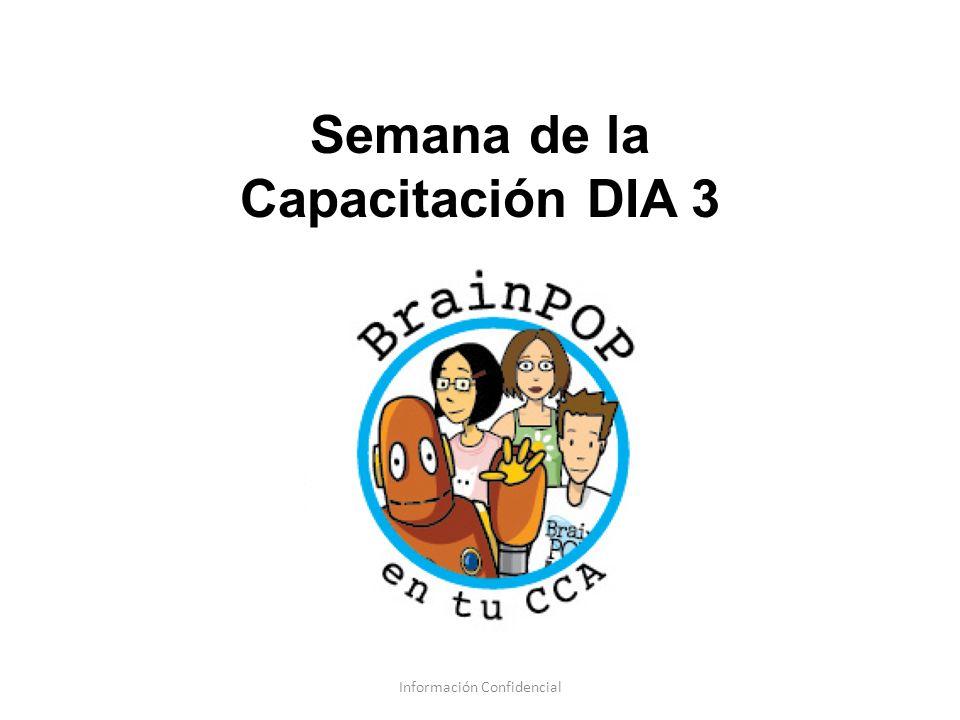Información Confidencial Semana de la Capacitación DIA 3