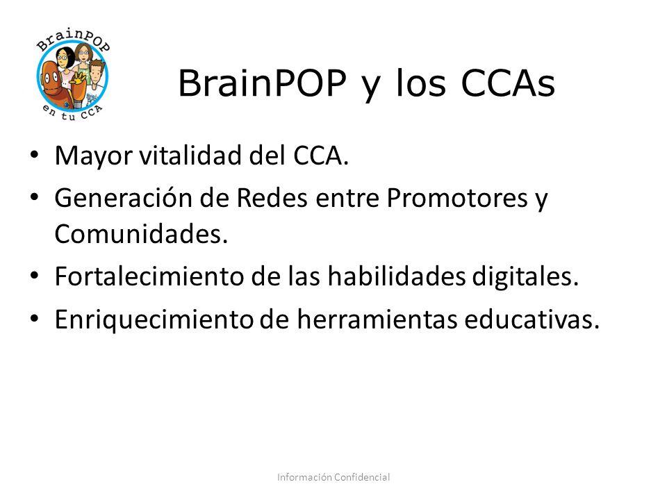 BrainPOP y los CCAs Mayor vitalidad del CCA. Generación de Redes entre Promotores y Comunidades.