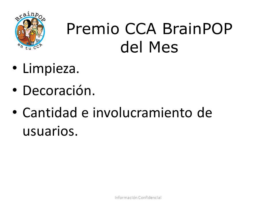 Premio CCA BrainPOP del Mes Limpieza. Decoración. Cantidad e involucramiento de usuarios. Información Confidencial