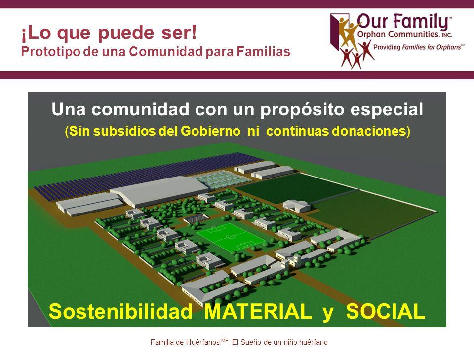 Una comunidad con un propósito especial (Sin subsidios del Gobierno ni continuas donaciones) ¡Lo que puede ser.