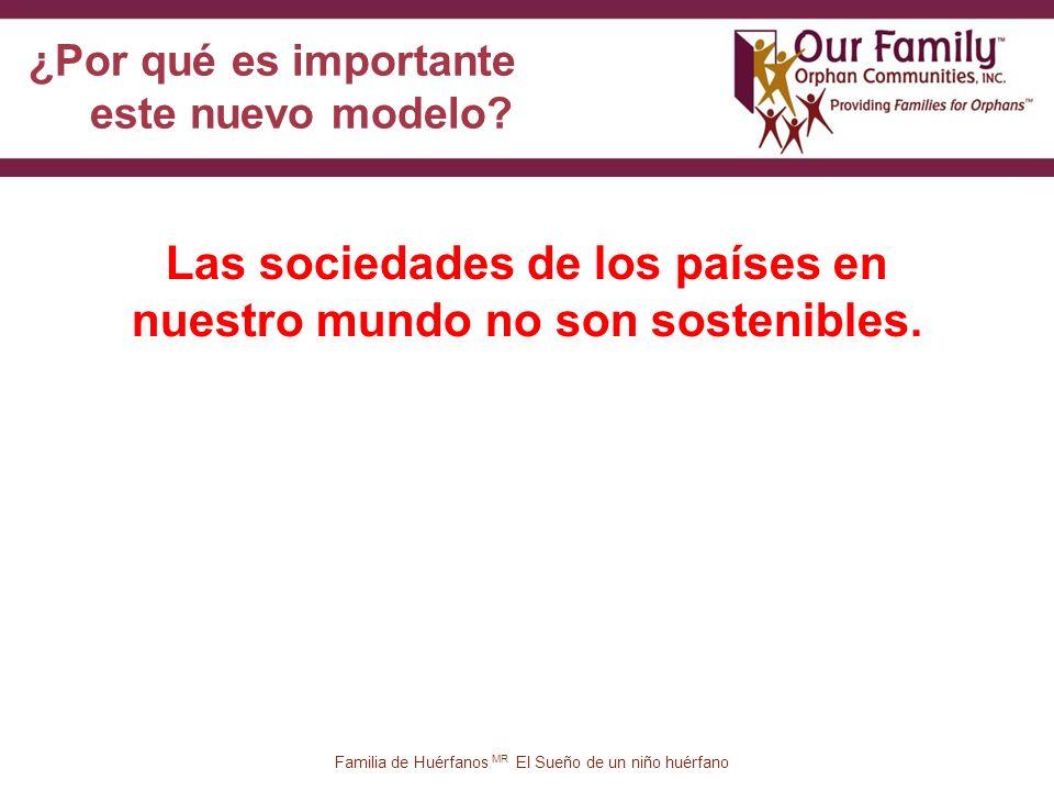 44 Familia de Huérfanos MR El Sueño de un niño huérfano Las sociedades de los países en nuestro mundo no son sostenibles.