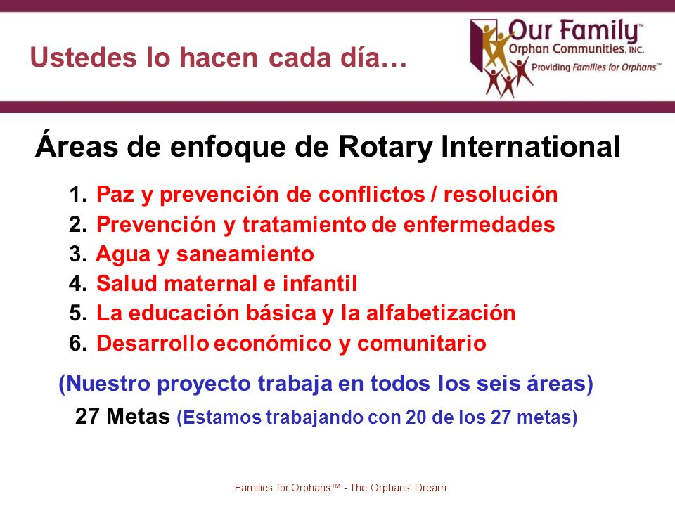 5 Families for Orphans - The Orphans Dream Áreas de enfoque de Rotary International 1.