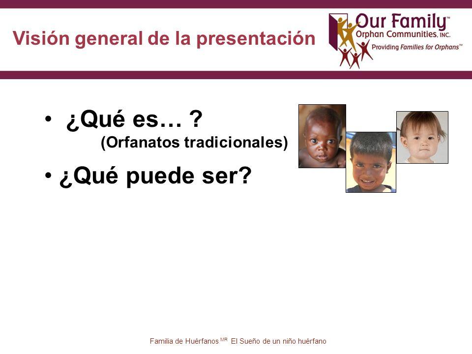 74 Familia de Huérfanos MR El Sueño de un niño huérfano ¿Qué es… .