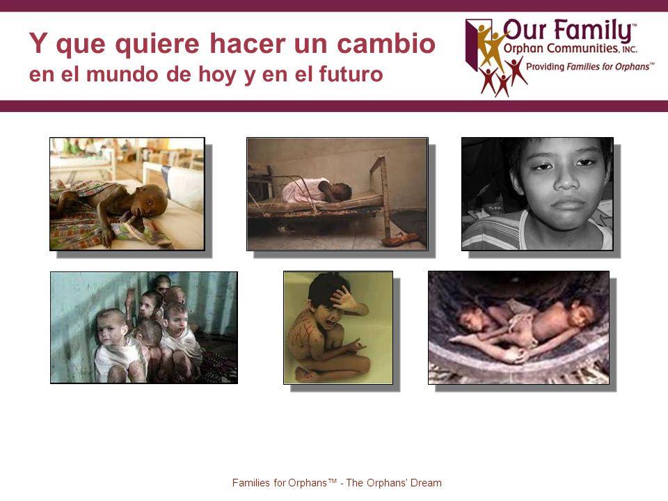 84 Families for Orphans - The Orphans Dream Y que quiere hacer un cambio en el mundo de hoy y en el futuro